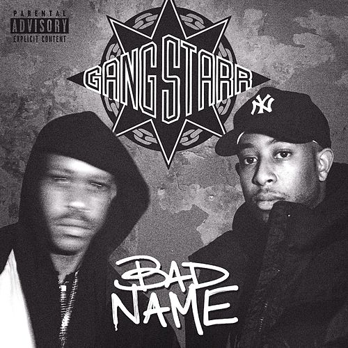 Bad Name by Gang Starr