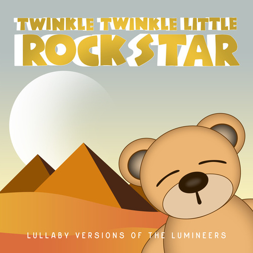 Lullaby Versions of The Lumineers de Twinkle Twinkle Little Rock Star
