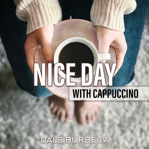 Nice Day with Cappuccino von Dale Burbeck