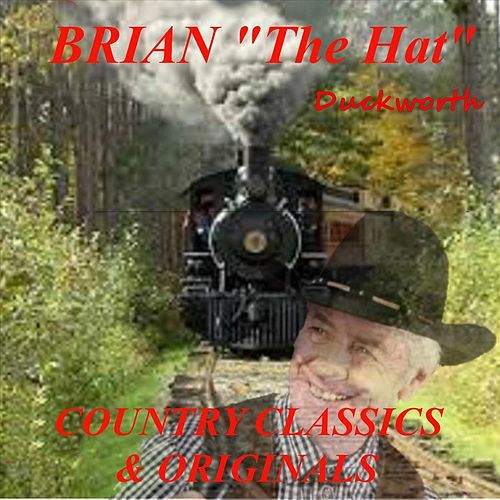 Originals and Classic Country Songs de Brian the Hat Duckworth