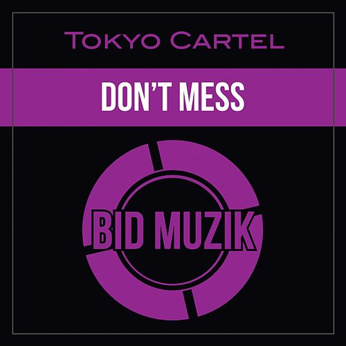 Don't Mess de Tokyo Cartel