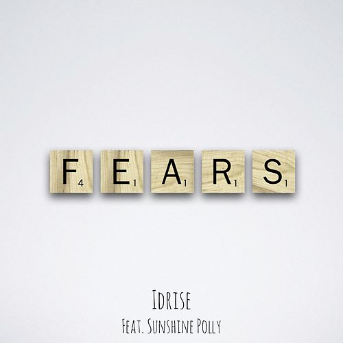 Fears by Idrise