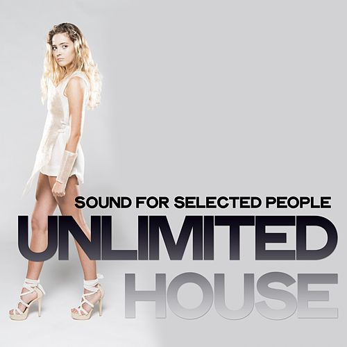 Unlimited House Selection (Sound for Selected People) von Various Artists