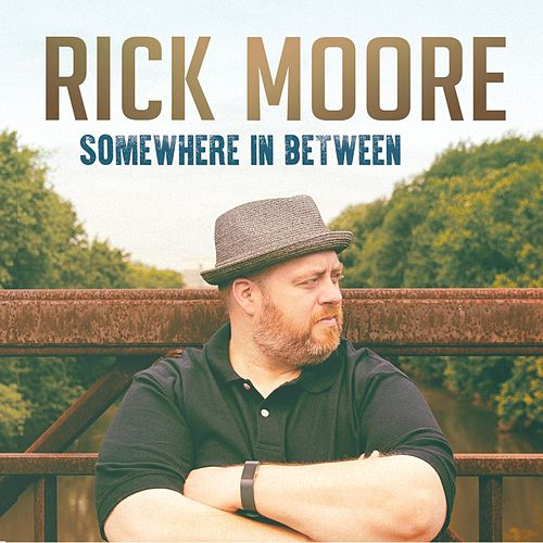 Somewhere in Between di Rick Moore