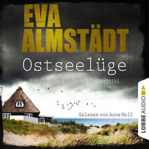 Ostseelüge - Ein Urlaubskrimi mit Pia Korittki 3 (Ungekürzt) von Eva Almstädt