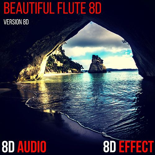 Beautiful Flute 8D (Version 8D) von 8d Effect