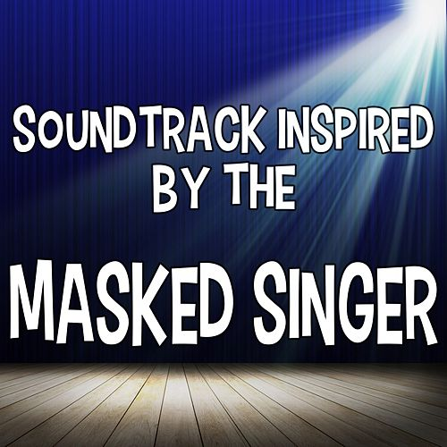 Soundtrack Inspired by the Masked Singer by Various Artists