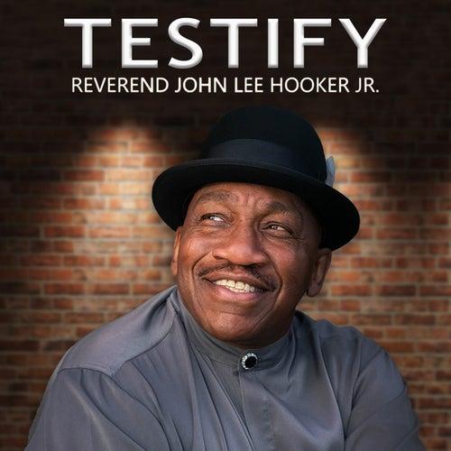 Testify by John Lee Hooker Jr. (2)