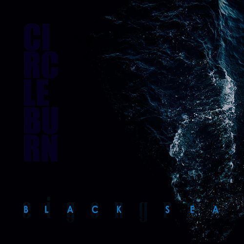 Black Sea by Circle Burn