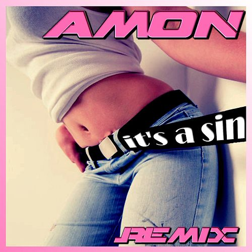 It's a Sin (Dance Remix) by Amon