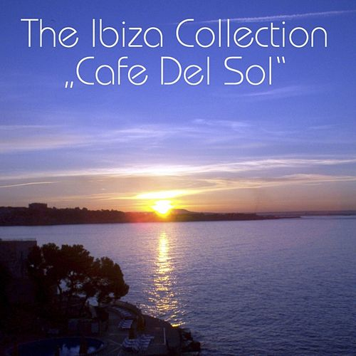 The Ibiza Collection 'Cafe Del Sol' von Cafe Del Sol