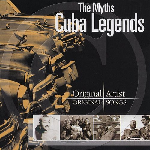 Cuba Legends - The Myths de Various Artists
