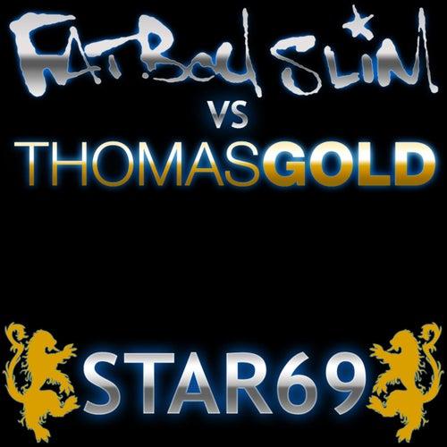 Star 69 Thomas Gold 2010 Mixes von Fatboy Slim