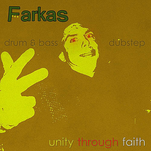 Unity Through Faith: Dubstep vs. Drum & Bass by Farkas