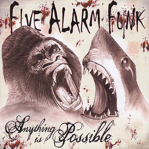 Anything is Possible by Five Alarm Funk