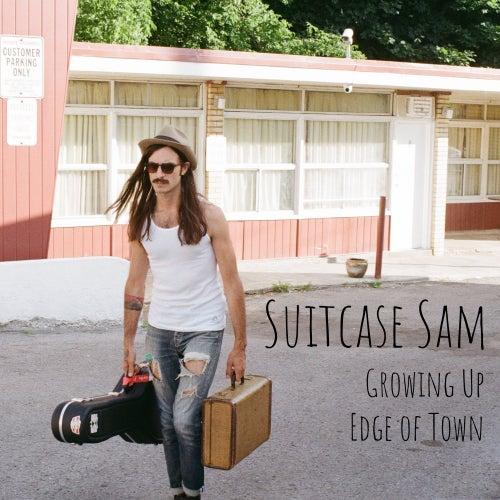 Growing Up / Edge of Town de Suitcase Sam