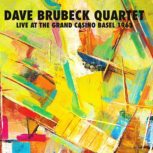 Live At The Grand Casino, Basel, Switzerland 1963 by The Dave Brubeck Quartet