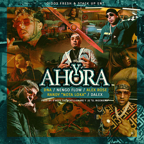 Y Ahora (feat. Alex Rose, Nengo Flow, Randy Nota Loka & Dalex) de DNA