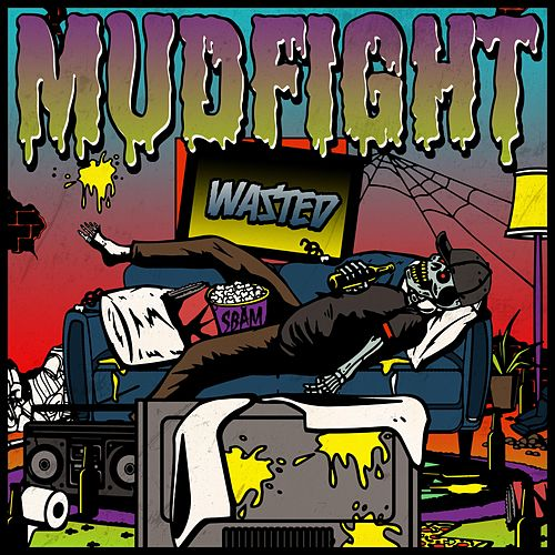 Wasted by Mudfight