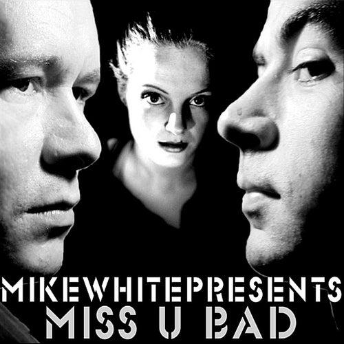 Miss U Bad (edit) by Mikewhitepresents