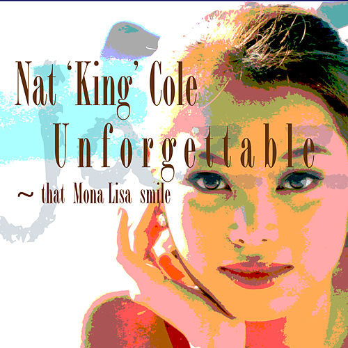 Unforgettable - That Mona Lisa Smile de Nat King Cole