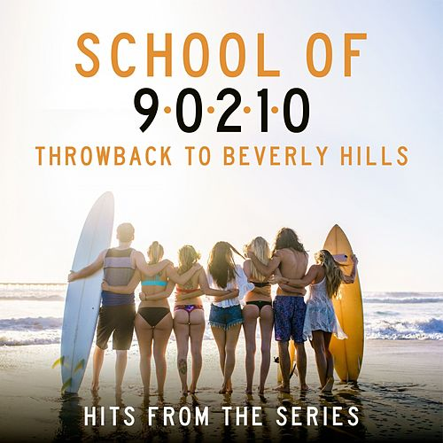 School of 90210: Throwback to Beverly Hills - Hits from the Series by Various Artists