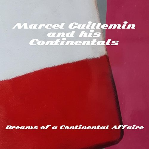 Dreams of a Continental Affaire di Marcel Guillemin