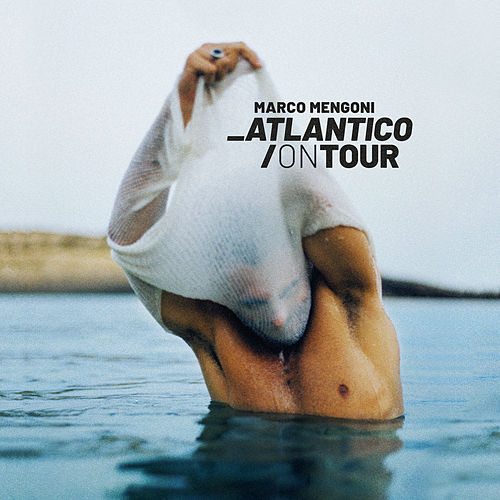 Atlantico/On Tour de Marco Mengoni