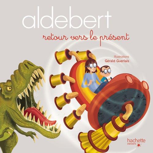 Retour vers le présent de Aldebert