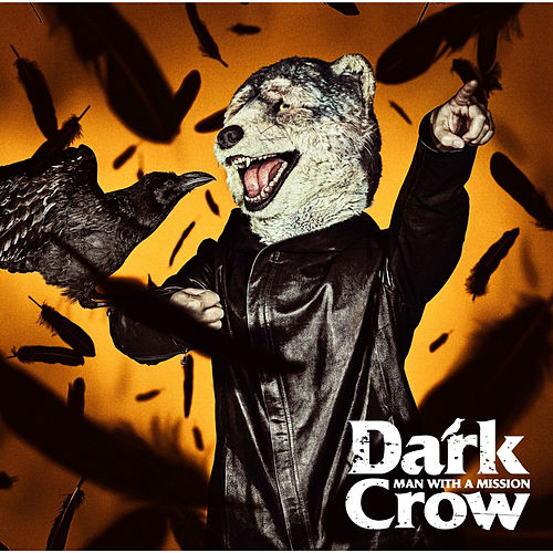 Dark Crow by Man With A Mission