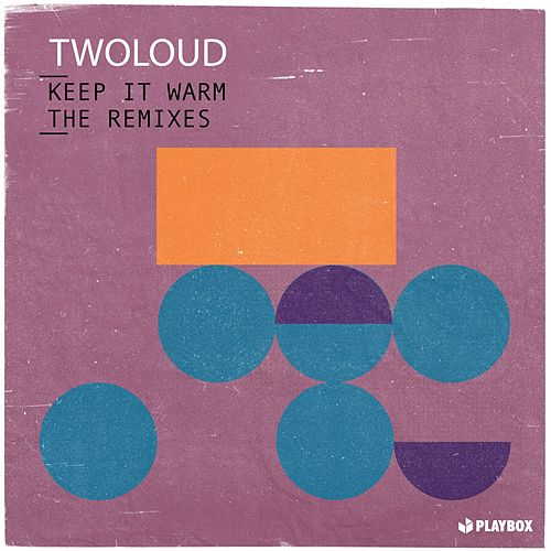 Keep It Warm (The Remixes) by Twoloud