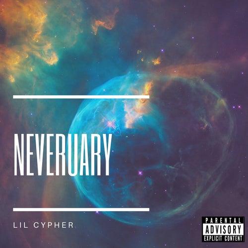 Neveruary von Lil Cypher