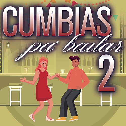 Cumbias Pa´ Bailar 2 de Various Artists