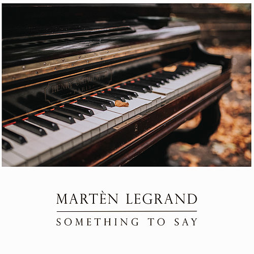 Something To Say von Martèn LeGrand