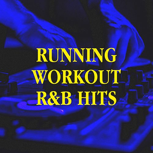 Running Workout R&b Hits by The Summer Hits Band, Todays Hits!, The Party Hits All Stars