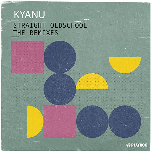 Straight Oldschool (The Remixes) von Kyanu