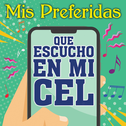 Mis Preferidas Que Escucho En Mi Cel. by Various Artists
