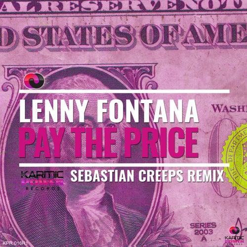 Pay the Price (Sebastian Creeps Remixes) by Lenny Fontana Sebastian Creeps