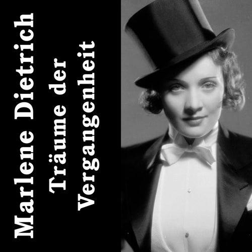 Träume der Vergangenheit by Marlene Dietrich