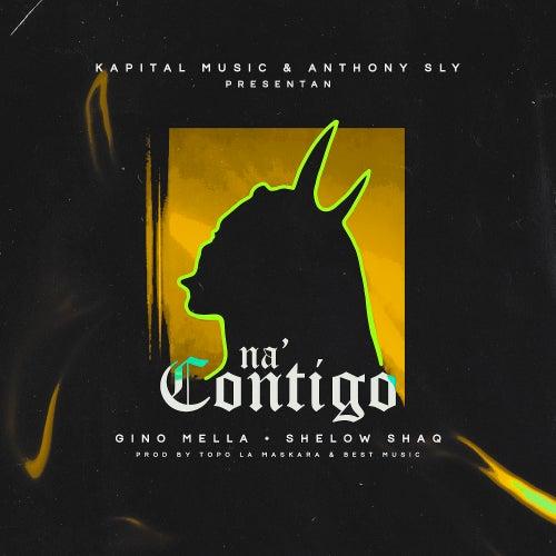 Na´ Contigo by Gino Mella