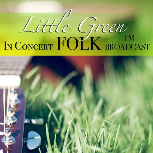 Little Green In Concert Folk FM Broadcast de Various Artists