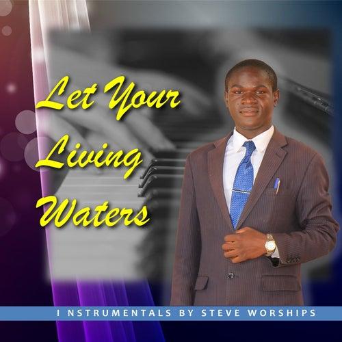 Let Your Living Waters de Steve Worships