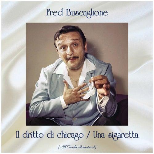 Il dritto di chicago / Una sigaretta (All Tracks Remastered) de Fred Buscaglione