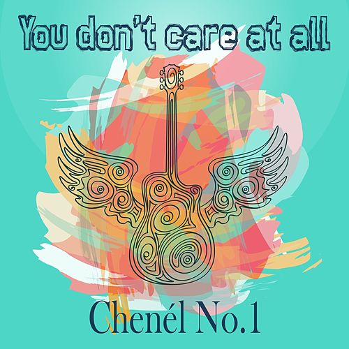 You don't care at all by Chenél No.1
