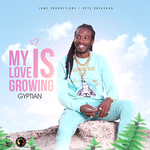 My Love Is Growing di Gyptian