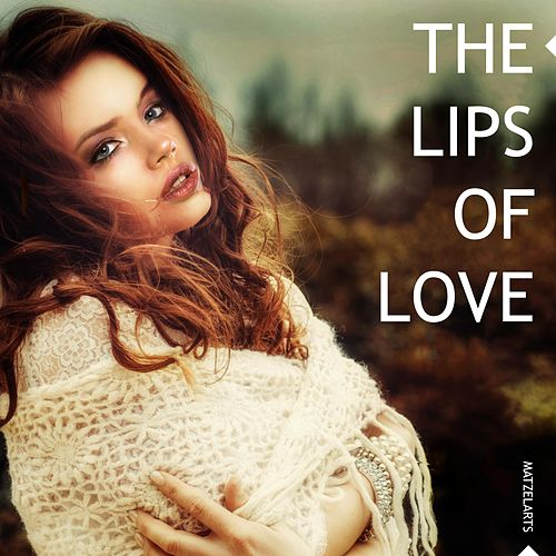 The Lips of Love by Matzelarts