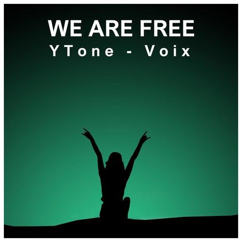 We Are Free de YTone