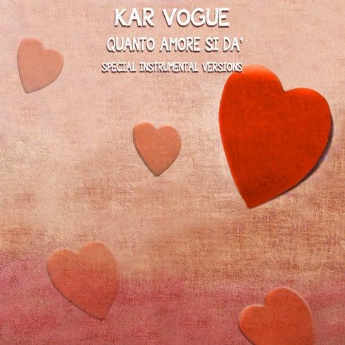 Quanto amore si dà (Special Instrumental Versions) von Kar Vogue