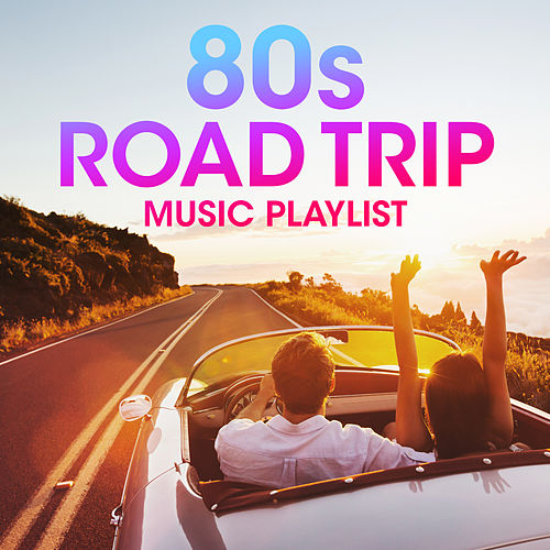 80s Road Trip Music Playlist de Various Artists