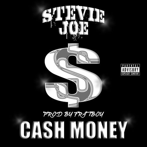 Cash Money (feat. Jason Cruz) by Stevie Joe